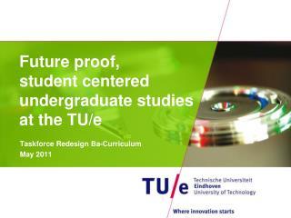 Future proof, student centered undergraduate studies at the TU/e