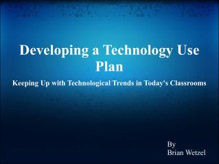 Developing a Technology Use Plan