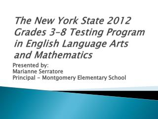 The New York State  2012 Grades 3–8 Testing Program in English Language Arts and Mathematics