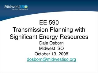 EE 590 Transmission Planning with Significant Energy Resources