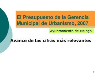 El Presupuesto de la Gerencia Municipal de Urbanismo, 2007