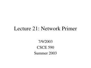 Lecture 21:  Network Primer