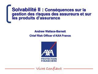 Solvabilit  II : Cons quences sur la gestion des risques des assureurs et sur les produits d assurance