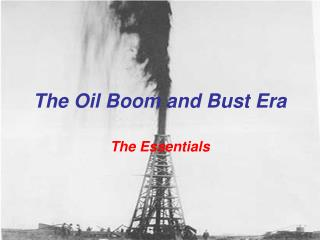 The Oil Boom and Bust Era