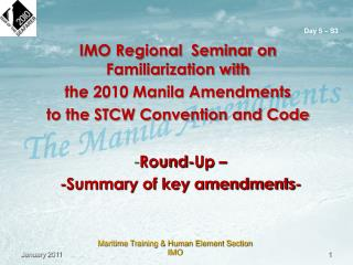 IMO Regional  Seminar on Familiarization with  the 2010 Manila Amendments