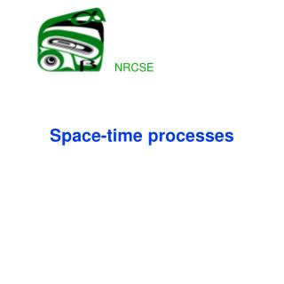 Space-time processes
