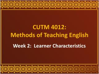 CUTM 4012:  Methods of Teaching English