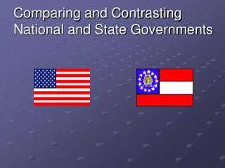 Comparing and Contrasting National and State Governments