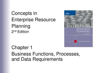 Concepts in  Enterprise Resource Planning 2 nd  Edition Chapter 1