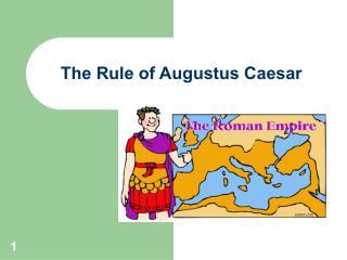 The Rule of Augustus Caesar