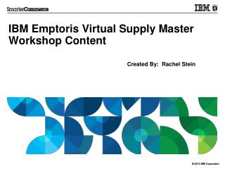 IBM  Emptoris Virtual Supply Master  Workshop Content