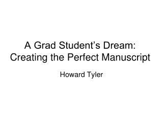 A Grad Student's Dream: Creating the Perfect Manuscript