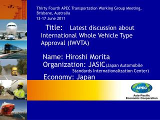 Title : Latest discussion about  International  Whole Vehicle Type Approval ( IWVTA)