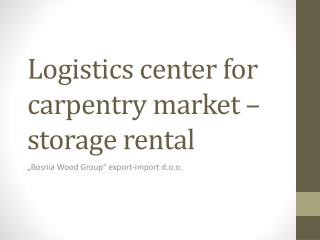 Logistics center for carpentry market – storage rental