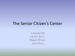The Senior Citizen's  Center