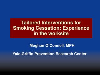 Tailored Interventions for Smoking Cessation: Experience in the worksite