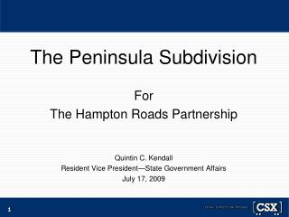 The Peninsula Subdivision  For  The Hampton Roads Partnership   Quintin C. Kendall Resident Vice President State Governm