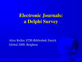 Electronic Journals:  a Delphi Survey