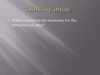 Thinking ahead…