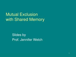 Mutual Exclusion with Shared Memory