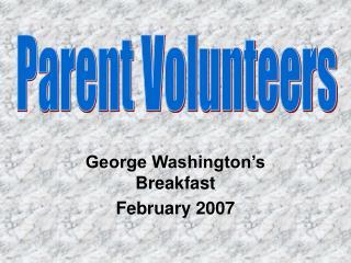 George Washington's Breakfast February 2007