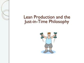 Lean Production and the Just-in-Time Philosophy