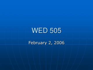 WED 505