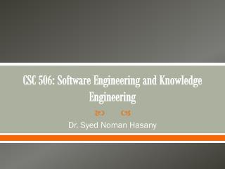 CSC 506: Software Engineering and Knowledge Engineering