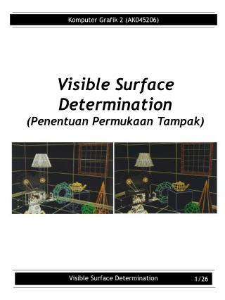Visible Surface Determination (Penentuan Permukaan Tampak)