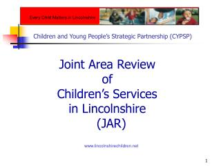 Joint Area Review  of  Children's Services  in Lincolnshire (JAR)