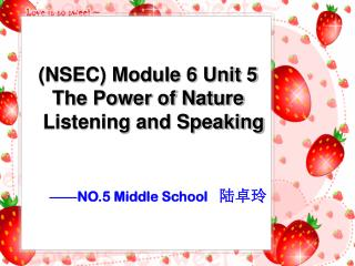 (NSEC) Module 6 Unit 5 The Power of Nature   Listening and Speaking