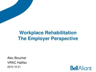 Workplace Rehabilitation The Employer Perspective