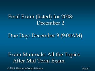 Final Exam (listed) for 2008:                			December 2  Due Day: December 9 (9:00AM)