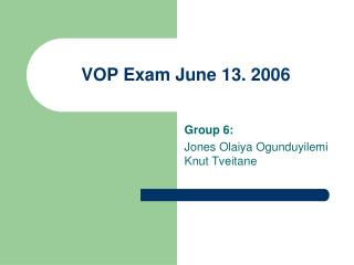 VOP Exam June 13. 2006