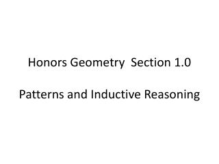 Honors Geometry   Section  1.0 Patterns  and Inductive Reasoning