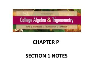CHAPTER P  SECTION 1 NOTES