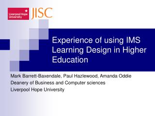 Experience of using IMS Learning Design in Higher Education