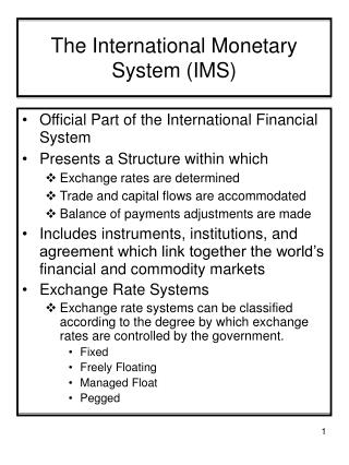 The International Monetary System (IMS)