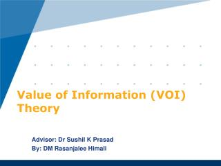 Value of Information (VOI) Theory