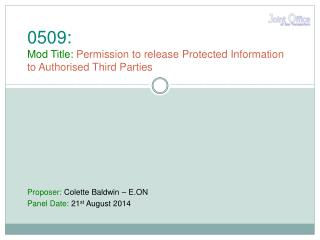 0509: Mod Title:  Permission to release Protected Information to Authorised Third Parties