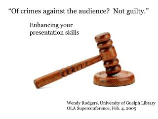 """""""Of crimes against the audience?  Not guilty."""""""