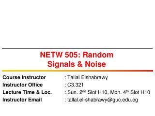 NETW 505: Random Signals & Noise