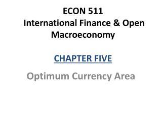 ECON 511  International Finance & Open Macroeconomy CHAPTER FIVE