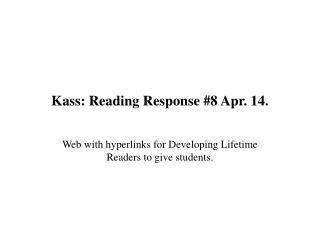 Kass: Reading Response #8 Apr. 14.