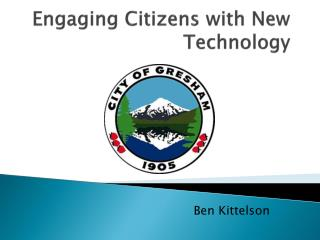 Engaging Citizens with New Technology