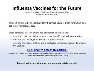 Influenza Vaccines for the Future Linda C. Lambert, Ph.D., and Anthony S.  Fauci , M.D.