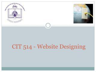 CIT 514 - Website Designing