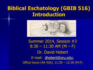 Biblical Eschatology (GBIB 516) Introduction