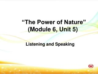 """The Power of Nature""          (Module 6, Unit 5)"