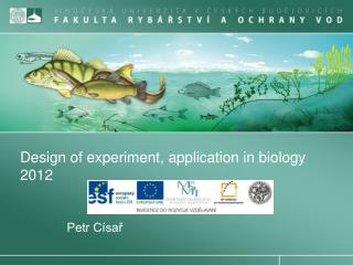 Design of experiment, application in biology 2012